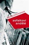 Johanna Holmströmová: Asfaltoví andělé