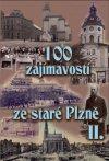 Krátký Vladislav: 100 zajímavostí ze staré Plzně II.