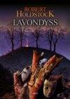 Robert Holdstock: Lavondyss