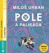 Miloš Urban: Pole a palisáda