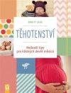 Birgit Laue: Těhotenství - Nejlepší tipy pro klidných devět měsíců
