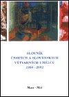 : Slovník českých a slovenských výtvarných umělců 1950  - 2002 8. díl (Man-Mi