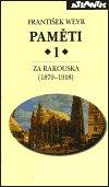 František Weyr: Paměti 1 - Za Rakouska (1879-1918)