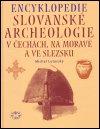 Michal Lutovský: Encyklopedie slovanské archeologie v Čechách, na Moravě a ve Slezsku