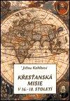 Jiřina Kubíková: Křesťanská misie v 16.-18. století