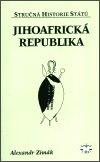 Alexandr Zimák: Jihoafrická republika - stručná historie států