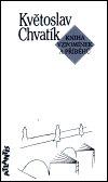 Květoslav Chvatík: Kniha vzpomínek a příběhů