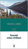 Viktor Labský: Rozcestí mimo civilizaci