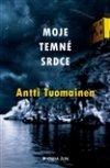 Antti Tuomainen: Moje temné srdce