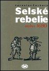 Jaroslav Čechura: Selské rebelie roku 1680