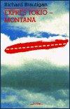 Richard Brautigan: Expres Tokio - Montana
