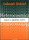 Lubomír Doležel: Heterocosmica: Fikce a možné světy