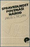Jakub S. Trojan: Spravedlnost povznáší národ