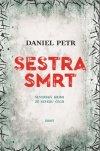 Daniel Petr: Sestra smrt