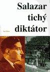 Jan Klíma: Salazar - tichý diktátor