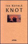 Iva Kotrlá: Knot