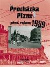Petr Mazný: Procházka Plzní před rokem 1989