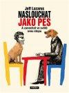 Jeff Lazarus: Naslouchat jako pes