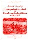Antonín Novotný: U staropražských cyriaců čili Kronika zaniklého kláštera 1256-1925