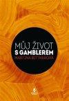 Martina Bittnerová: Můj život s gamblerem
