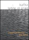 Emanuel Frynta: Kafka lebte in Prag