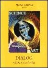 Michal Giboda: Dialog vědy s uměním