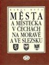 Karel Kuča: Města a městečka v Čechách, na Moravě a ve Slezsku / 3.díl Kolí-Mi