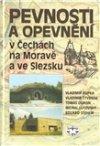 kolektiv: Pevnosti a opevnění v Čechách, na Moravě a ve Slezsku