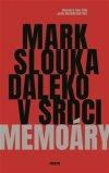 Mark Slouka: Daleko v srdci