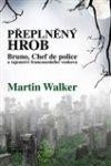 Martin Walker: Přeplněný hrob