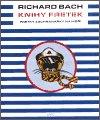 Richard Bach: Knihy fretek 1. - Fretky záchranářky na moři