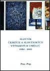: Slovník českých a slovenských výtvarných umělců 1950 - 2003 11. díl  (Pau-P