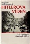 Brigitte Hamannová: Hitlerova Vídeň