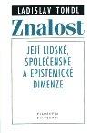 Ladislav Tondl: Znalost - její lidské, společenské a epistemické dimenze