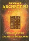 Brigitte Hamannová: Dvanáct archetypů - Základní kniha o znameních zvěrokruhu
