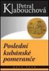 Petra Klabouchová: Poslední kubánské pomeranče