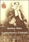 František Procházka: Kněžna Káča a Lamberkové v Čechách