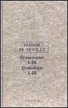 Isidor ze Sevilly: Etymologie I.-III.