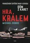 Michael Dobbs: Hra králem