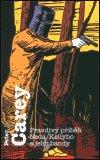 Peter Carey: Pravdivý příběh Neda Kellyho a jeho bandy