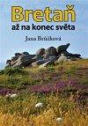 Jana Brůžková: Bretaň až na konec světa