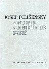 Josef Polišenský: Historik v měnícím se světě