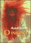 Rudolf Steiner: O iniciaci