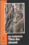 Iva Pekárková: Třicet dva chwanů