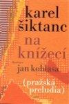 Karel Šiktanc: Na Knížecí