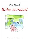 Petr Ulrych: Srdce marionet