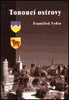 František Vydra: Tonoucí ostrovy