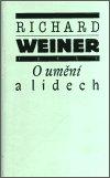 Richard Weiner: O umění a lidech