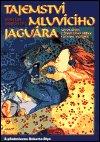 Martín Prechtel: Tajemství mluvícího jaguára