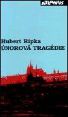 Hubert Ripka: Únorová tragédie
